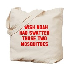 Noah Swatted Two Mosquitoes Tote Bag
