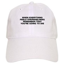 You're going to die Baseball Cap