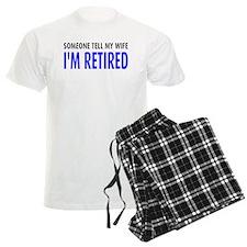 Tell my wife I'm retired Pajamas