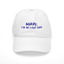 Sorry I'm on lake time Baseball Cap
