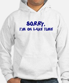 Sorry I'm on lake time Jumper Hoodie