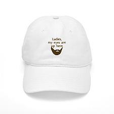 Ladies Eyes Up Here Baseball Cap