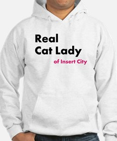 Real Cat Lady of Insert City Hoodie