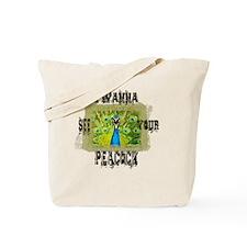 I wanna see.... Tote Bag