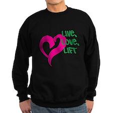 Live, Love, Lift Sweatshirt
