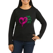 Live, Love, Lift Long Sleeve T-Shirt