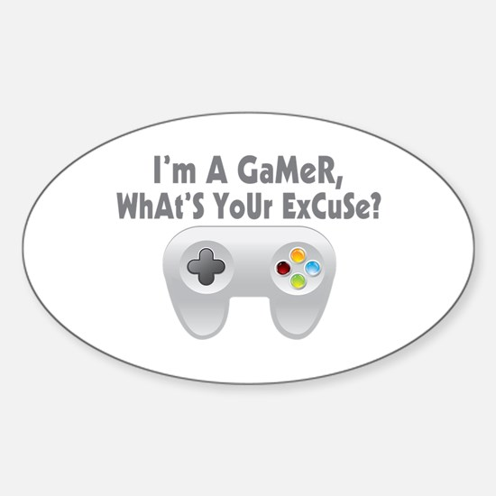 I'm A Gamer What's Your Excuse Sticker (Oval)