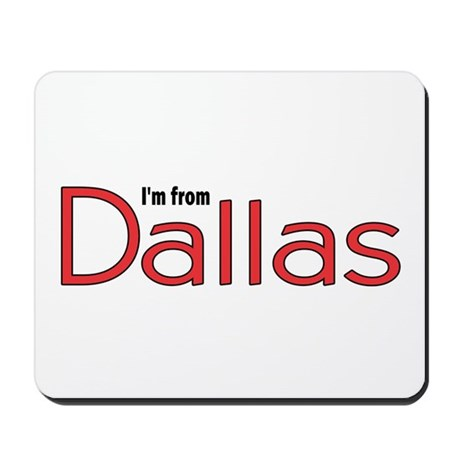 I'm from Dallas Mousepad