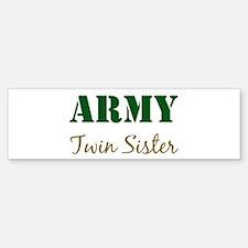 Army Twin Sister Bumper Bumper Bumper Sticker