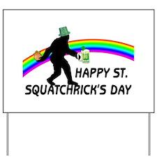 Happy St. Squatchricks Day Yard Sign
