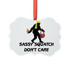 Sassy Squatch Don't Care Ornament