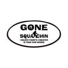 Gone Squatchin Bigfoot In Woods Patches