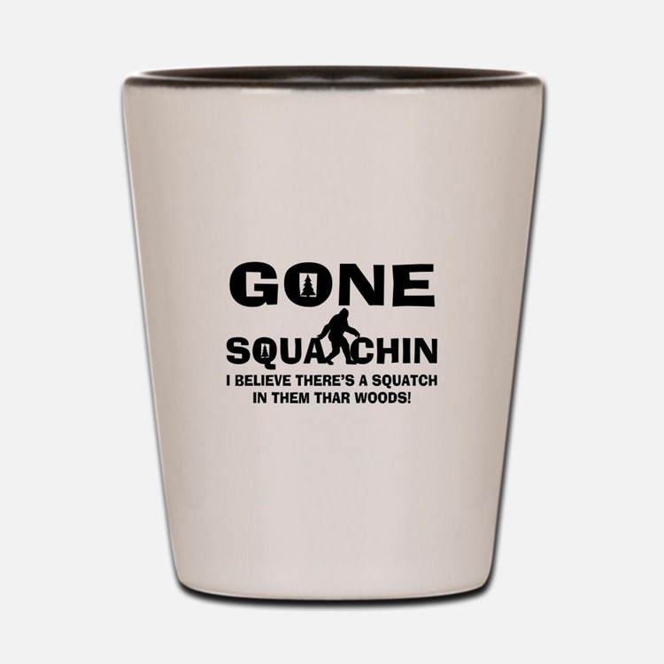 Gone Squatchin Bigfoot In Woods Shot Glass