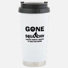Gone Squatchin Bigfoot In Woods Stainless Steel Tr