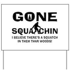 Gone Squatchin Bigfoot In Woods Yard Sign