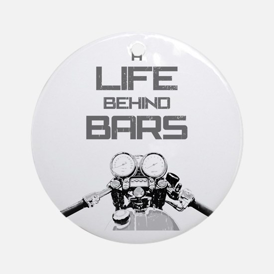 A Life Behind Bars Ornament (Round)