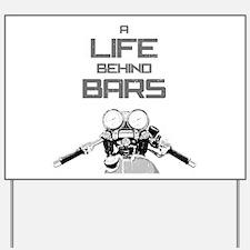 A Life Behind Bars Yard Sign