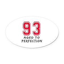 93 Year birthday designs Oval Car Magnet