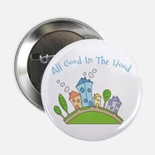 "All Good In The Hood 2.25"" Button"
