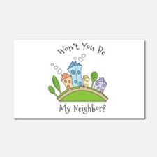 Wont You Be My Neighbor? Car Magnet 20 x 12