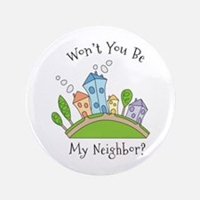 "Wont You Be My Neighbor? 3.5"" Button"