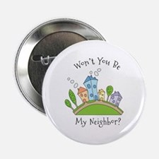 "Wont You Be My Neighbor? 2.25"" Button"