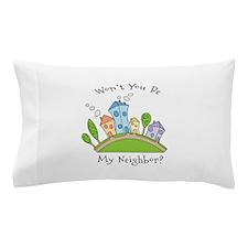 Wont You Be My Neighbor? Pillow Case