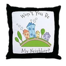 Wont You Be My Neighbor? Throw Pillow