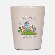 Wont You Be My Neighbor? Shot Glass