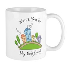 Wont You Be My Neighbor? Mug