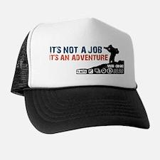 it's not ajob it's an adventu Trucker Hat
