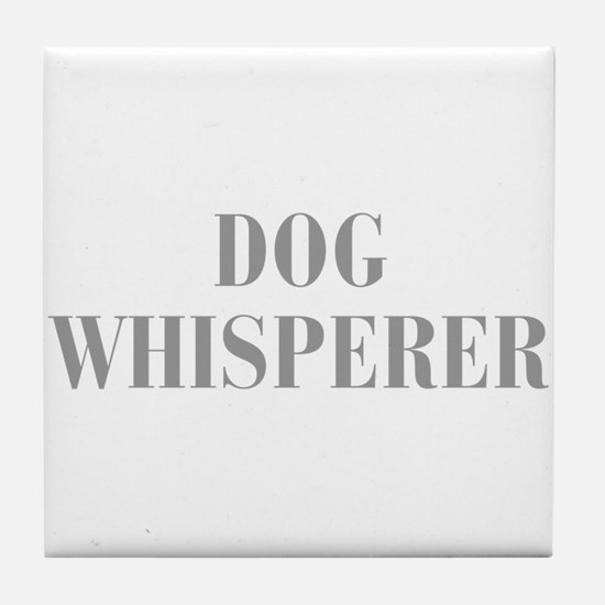 dog-whisperer-bod-gray Tile Coaster