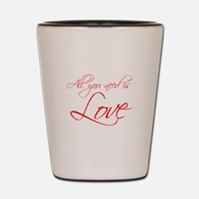 all-you-need-is-love-scr-red Shot Glass