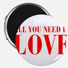 """all-you-need-is-love-BOD-RED 2.25"""" Magnet (10 pack"""