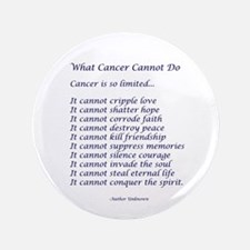 "What Cancer Cannot Do Poem 3.5"" Button (100 pack)"