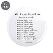 """What Cancer Cannot Do Poem 3.5"""" Button (10 pack)"""
