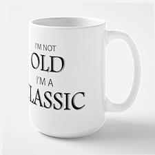 I'm not OLD, I'm CLASSIC Mug