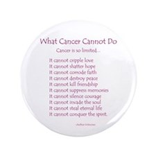 """What Cancer Cannot Do Poem 3.5"""" Button (100 pack)"""