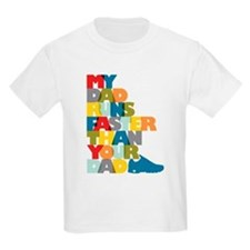 My Dad Runs Faster Than Your Dad Kids Lt T-Shirt