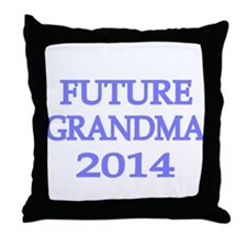 FUTURE GRANDMA 2014 -2 Throw Pillow