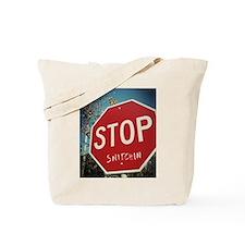 Stop Snitchin Tote Bag