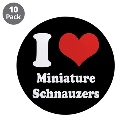 "I Heart Miniature Schnauzers 3.5"" Button (10 pack)"