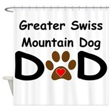 Greater Swiss Mountain Dog Dad Shower Curtain