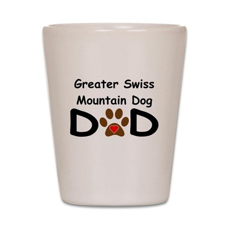 Greater Swiss Mountain Dog Dad Shot Glass
