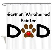 German Wirehaired Pointer Dad Shower Curtain