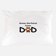 German Shorthaired Pointer Dad Pillow Case