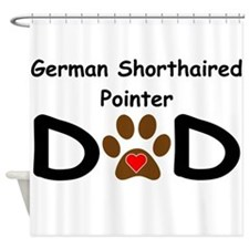 German Shorthaired Pointer Dad Shower Curtain