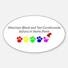 Amer. Black&Tan Coonhounds Believe Oval Decal