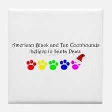 Amer. Black&Tan Coonhounds Believe Tile Coaster