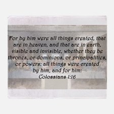 Colossians 1:16 Throw Blanket